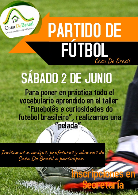 Partido de Fútbol de Casa do Brasil en conmemoración al Mundial de Fútbol 2018 (sábado 2 de Junio – 11:00hs).